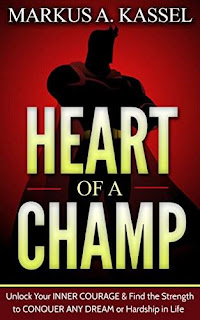 Heart of a Champ - a Strength of Character Manual by Markus A. Kassel