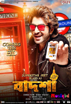 Badshah The DON (2016) Ft. Jeet & Nusraat Kolkata Bengali Movie Mp3 Songs Download