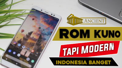 (UPDATE)Review Dan Download Rom Ancient v1.1 redmi note 5 atau Whyred .Rom asli Indonesia