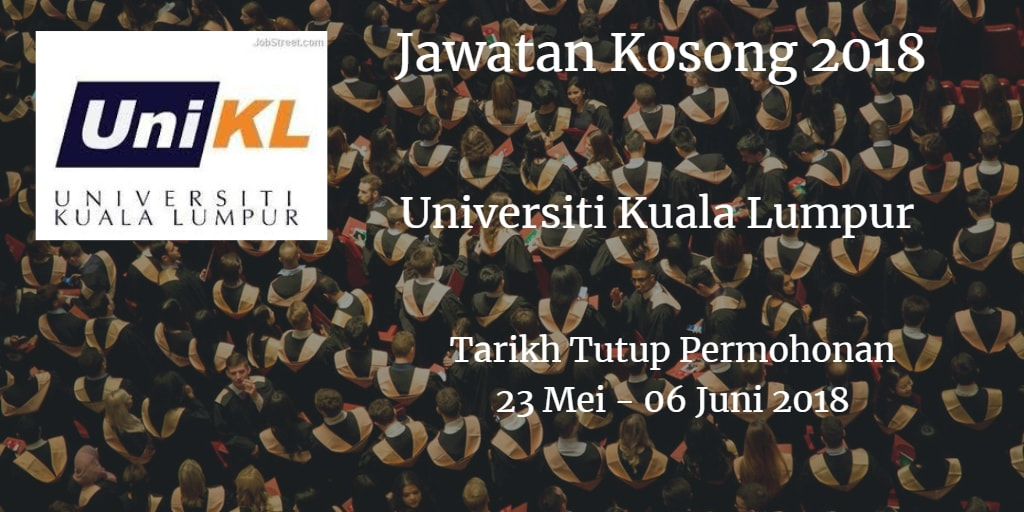 Jawatan Kosong UniKL 23 Mei - 06 Jun 2018