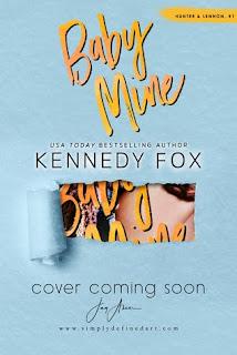 Baby Mine: Hunter & Lennon, #1 by Kennedy Fox