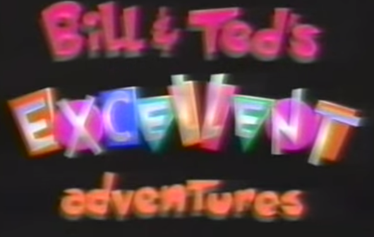 CARTOON REVIEW: Bill and Ted's Excellent Adventures