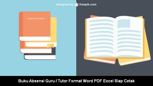 Buku Absensi Guru / Tutor Format Word PDF Excel Siap Cetak