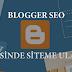 Blogger SEO Sayesinde Siteme Ulaştın