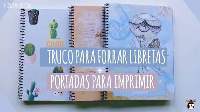 Truco para forrar libretas + Portadas para imprimir (Nica Bernita)