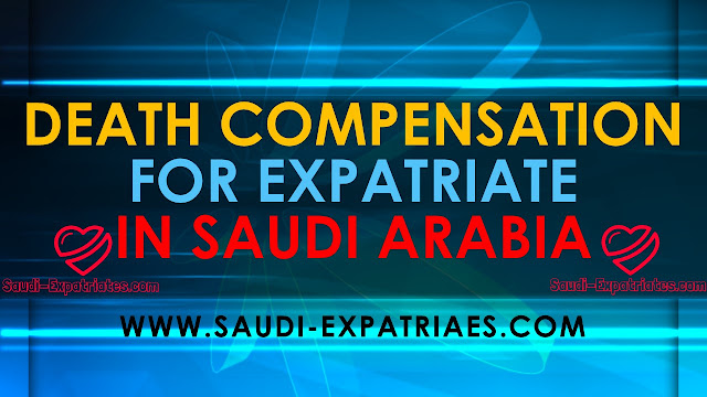 Death Compensation For Expatriate In Saudi Arabia