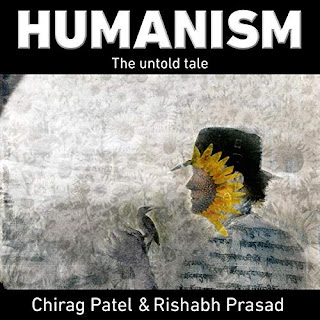 Audiobook Review: Humanism: The Untold Tale by Chirag Patel & Rishabh Prasad