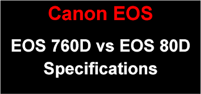 Canon EOS 760D vs EOS 80D Brief Specification Comparison