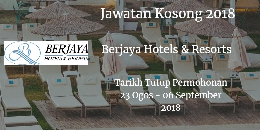 Jawatan Kosong Berjaya Hotels & Resorts 23 Ogos - 06 September 2018