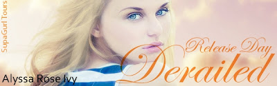 Release Day Blitz: Derailed by Alyssa Rose Ivy *Giveaway*