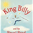 Review: King Billy and the Royal Road