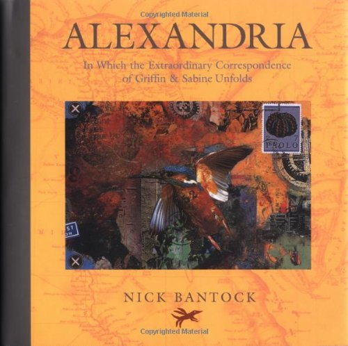 Alexandria  In Which the Extraordinary Correspondence of Griffin & Sabine Unfolds by Nick Bantock