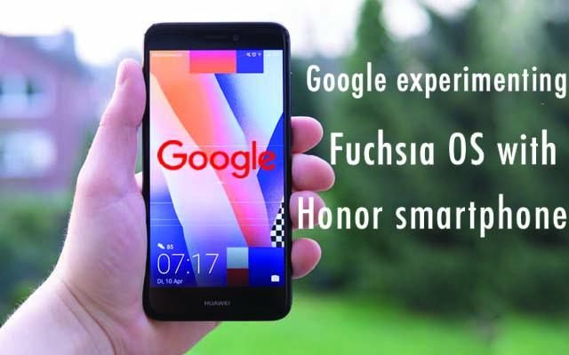 Google experimenting Fuchsia OS with Honor mobile phone-mobilereviewindia.com