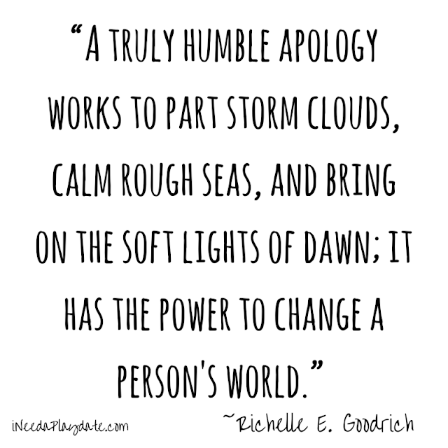 """A truly humble apology works to part storm clouds..."" - Goodrich"