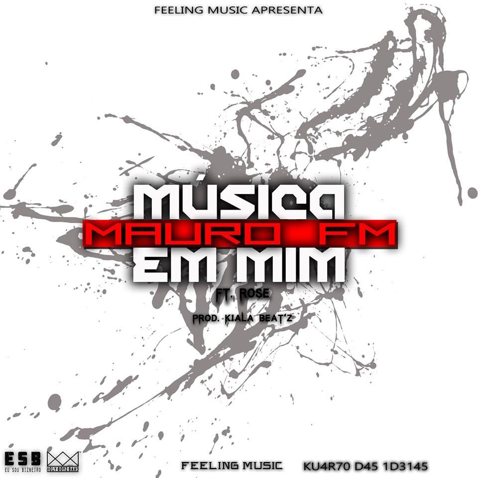 Mauro FM - Música Em Mim (Feat. Rose)