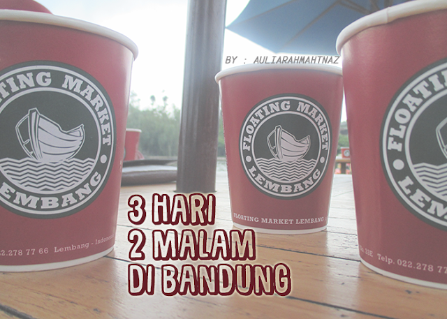 3 Hari 2 Malam di Bandung