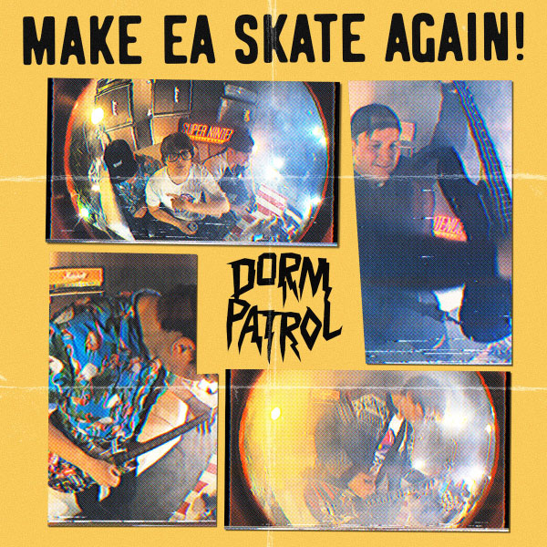 "Dorm Patrol stream new song ""Make EA Skate Again"""