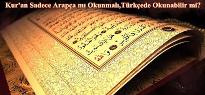 Kur'an Sadece Arapça mi Okunur Türkçede Okunabilir mi