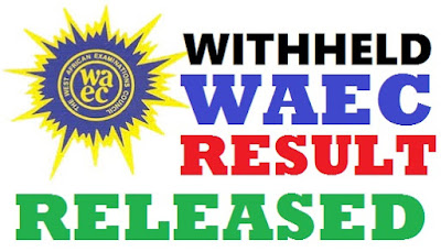 Updates on WAEC withheld Result 2017/2018 | When is WAEC Held Result Coming out?
