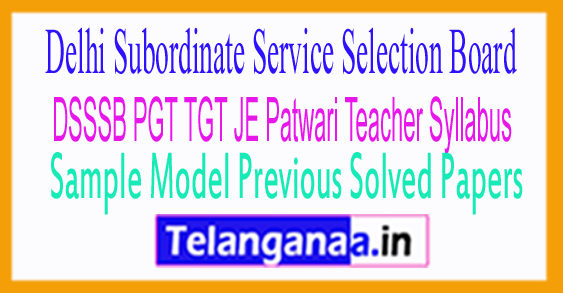 DSSSB PGT TGT JE Patwari Teacher Syllabus 2017 Sample Model Previous Solved Papers