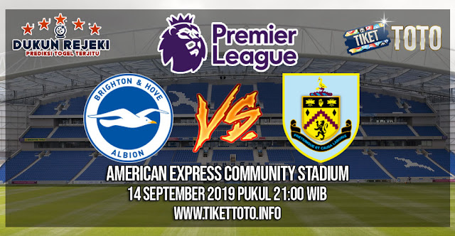 Prediksi Brighton VS Burnley 14 September 2019