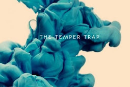 Recommended Music : The Temper Trap - Out of the Box