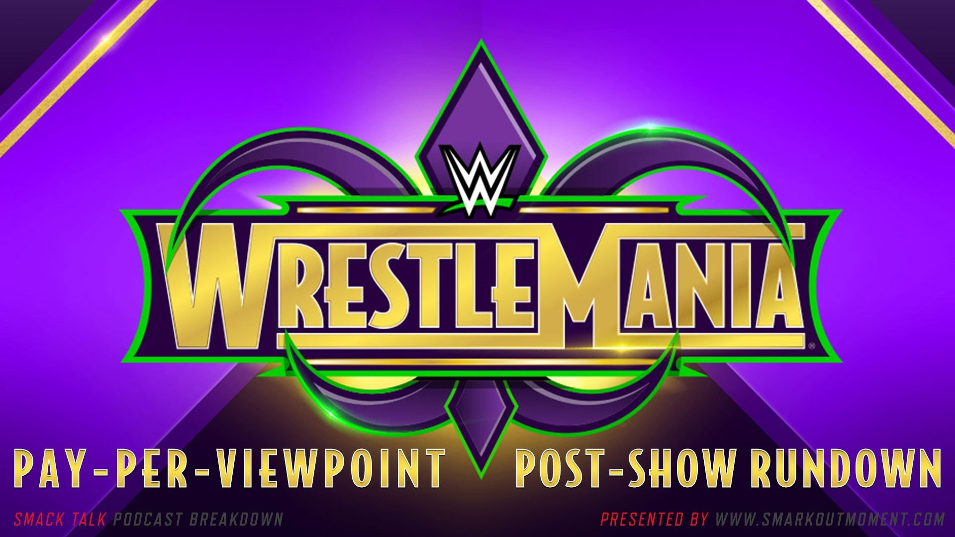 WWE WrestleMania 34 Recap and Review Podcast