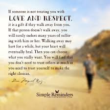 Quotes About Walking Away From Friendship: if someone is not treating you with love and respect.