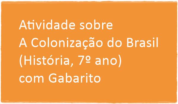 atividade-sobre-colonizacao-do-brasil-historia-7-ano-com-gabarito