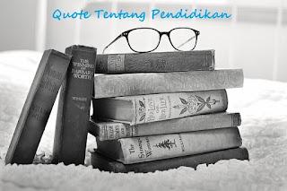 kata bijak tentang pendidikan tokoh dunia