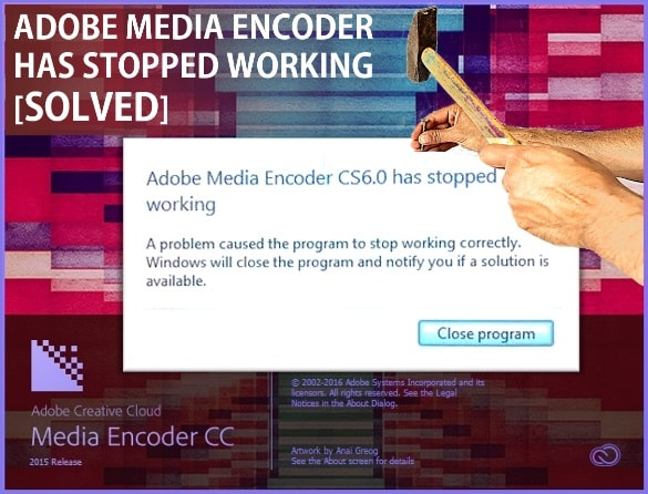 [Fix] Adobe Media Encoder Has Stopped Working