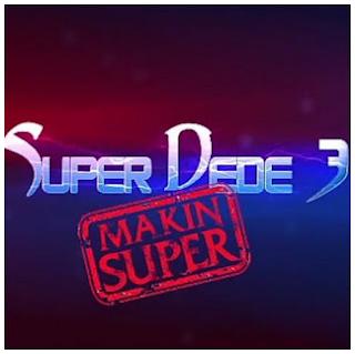 Daftar Nama dan Biodata Pemain Super Dede 3 MNCTV