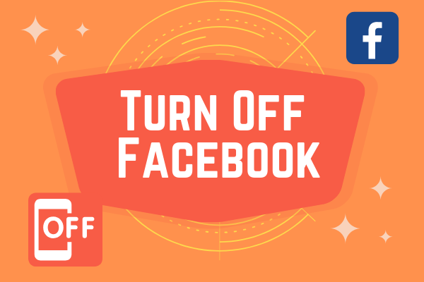 Turn Off Facebook