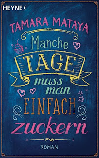 https://www.randomhouse.de/Taschenbuch/Manche-Tage-muss-man-einfach-zuckern/Tamara-Mataya/Heyne/e511191.rhd