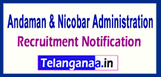 Andaman/ Nicobar Administration Recruitment Notification 2017 Last Date 22-05-2017