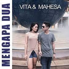 Lirik : Vita Alvia Ft. Mahesa - Mengapa Dua