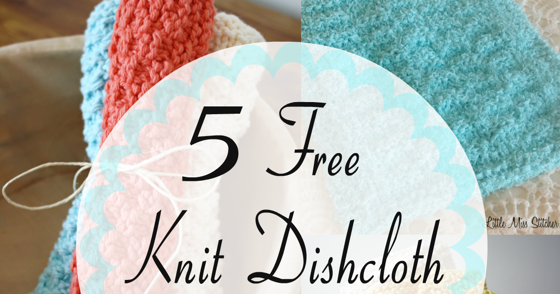 Little Miss Stitcher 5 Free Knit Dishcloth Patterns