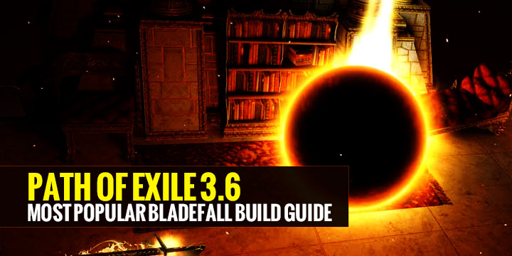 Path of Exile 3 6 Most Popular Bladefall Build Guide