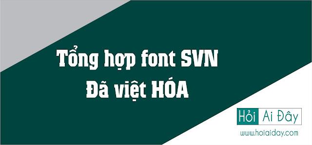 TONG HOP FONT SVN DA VIET HOA