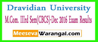 Dravidian University M.Com. IIIrd Sem(CBCS)-Dec 2016 Exam Results