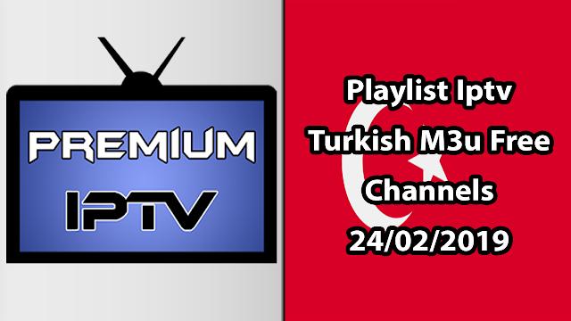 Playlist Iptv Turkish M3u Free Channels 24/02/2019