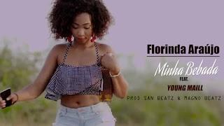 Florinda Araújo Feat Young Maill - Meu Bêbado