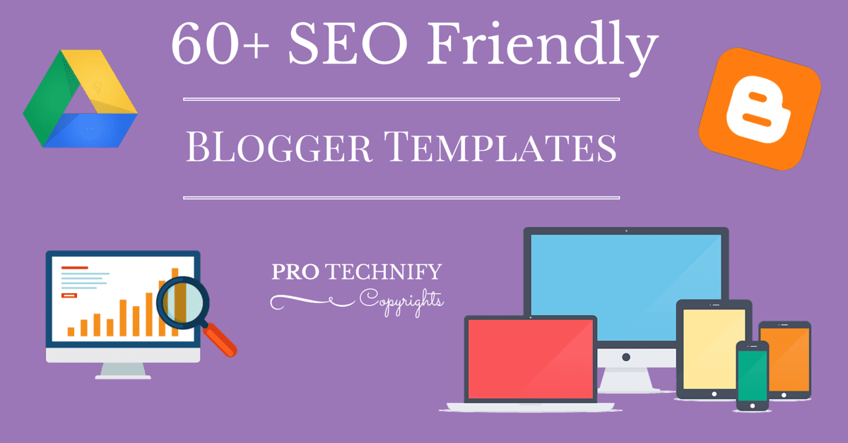 Top 60 SEO Friendly Blogger Templates | PRO TECHNIFY