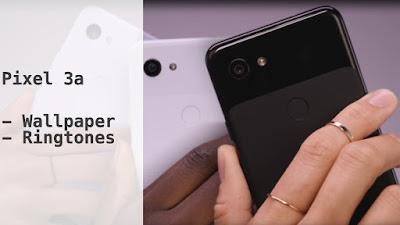 Google Pixel 3a Wallpaper และ Ringtones