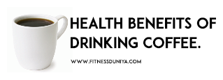 advantage of drinking coffee,benefits of coffee,health benefits of drinking coffee