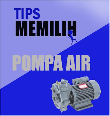 Jangan salah Pilih! Tips Cerdik memilih Jenis Pompa Air yang sesuai dengan kebutuhan anda