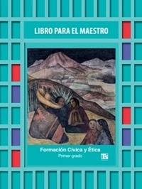 Telesecundaria Formación Cívica y Ética Libro para el Maestro Primer grado 2019-2020