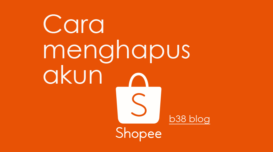 Cara Menghapus Akun Shopee