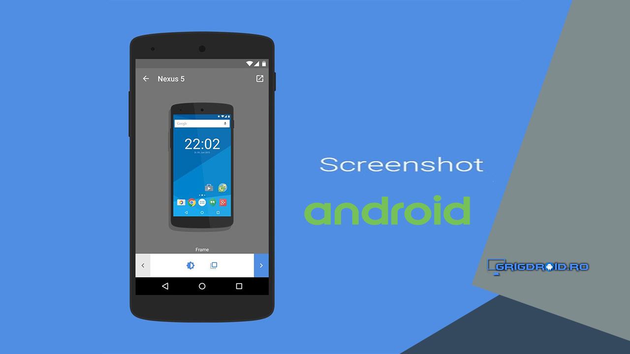 Cum faci screenshot captur de ecran pe un telefon android for Screenshot ecran