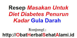 Resep masakan untuk diet diabetes penurun kadar gula darah